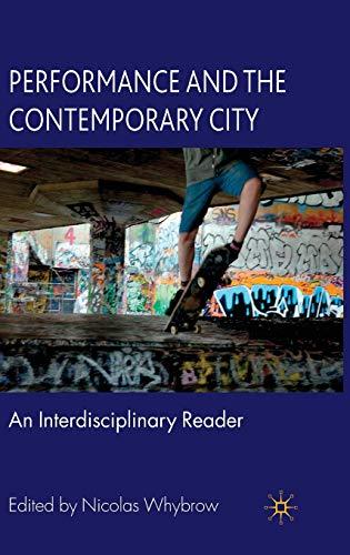 9780230527195: Performance and the Contemporary City: An Interdisciplinary Reader