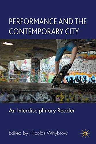 9780230527201: Performance and the Contemporary City: An Interdisciplinary Reader