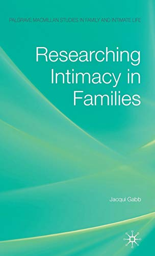 9780230527225: Researching Intimacy in Families (Palgrave Macmillan Studies in Family and Intimate Life)