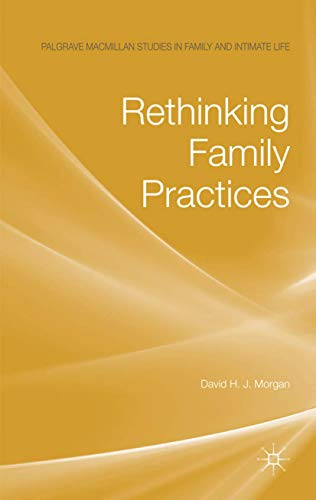 9780230527232: Rethinking Family Practices (Palgrave Macmillan Studies in Family and Intimate Life)