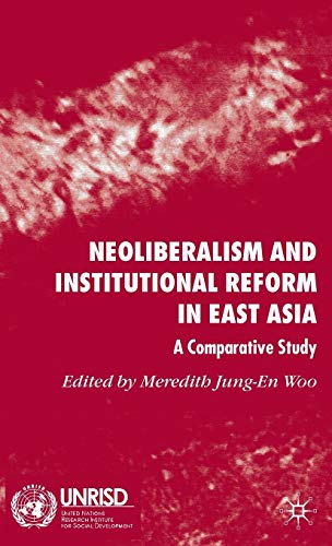 9780230527348: Neoliberalism and Institutional Reform in East Asia: A Comparative Study