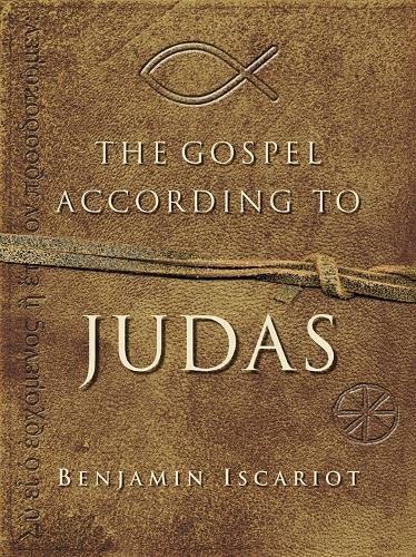9780230529014: The Gospel According to Judas: By Benjamin Iscariot