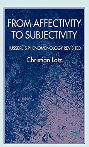 9780230535336: From Affectivity to Subjectivity: Husserl's Phenomenology Revisited