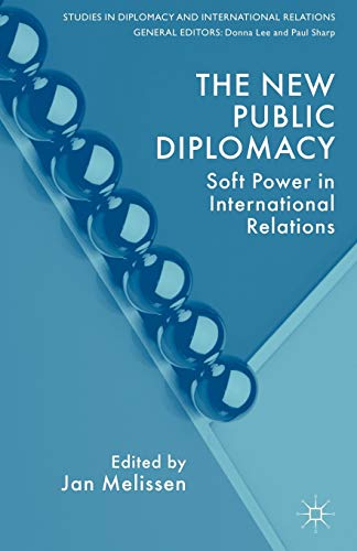 9780230535541: The New Public Diplomacy: Soft Power in International Relations (Studies in Diplomacy and International Relations)