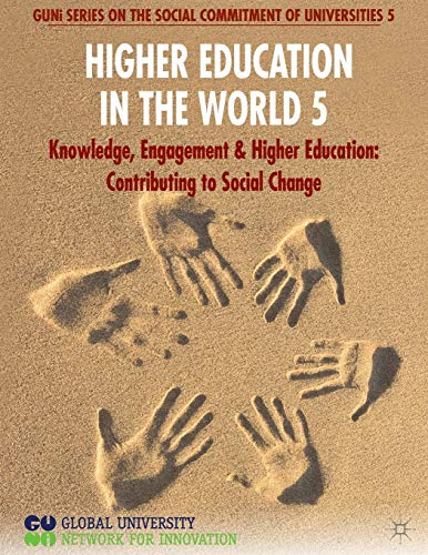 9780230535565: Higher Education in the World 5: Knowledge, Engagement and Higher Education: Contributing to Social Change (GUNI Series on the Social Commitment of Universities)