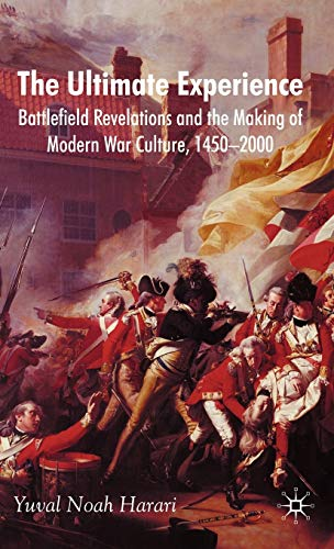 9780230536920: The Ultimate Experience: Battlefield Revelations and the Making of Modern War Culture, 1450-2000