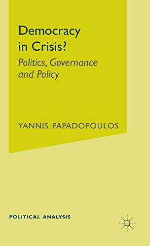 9780230536975: Democracy in Crisis?: Politics, Governance and Policy (Political Analysis)