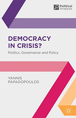 9780230536982: Democracy in Crisis?: Politics, Governance and Policy (Political Analysis)