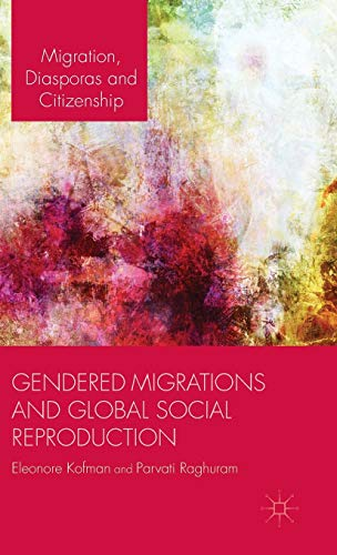 9780230537088: Gendered Migrations and Global Social Reproduction (Migration, Diasporas and Citizenship)