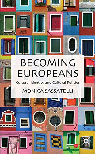 9780230537422: Becoming Europeans: Cultural Identity and Cultural Policies