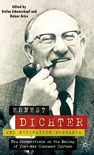 9780230537996: Ernest Dichter and Motivation Research: New Perspectives on the Making of Post-War Consumer Culture