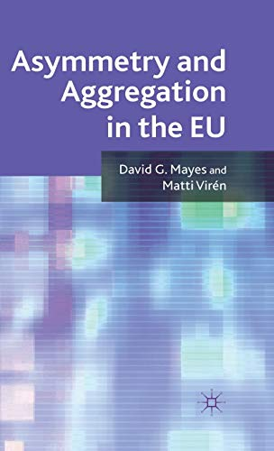 Asymmetry and Aggregation in the EU: David G. Mayes,