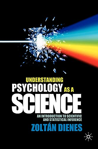 9780230542303: Understanding Psychology as a Science: An Introduction to Scientific and Statistical Inference