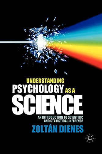 9780230542310: Understanding Psychology as a Science: An Introduction to Scientific and Statistical Inference.