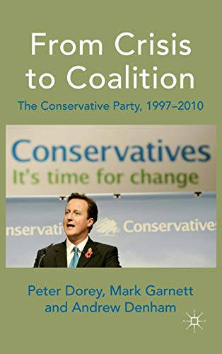 9780230542389: From Crisis to Coalition: The Conservative Party, 1997-2010