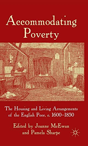 9780230542426: Accommodating Poverty: The Housing and Living Arrangements of the English Poor, c. 1600-1850