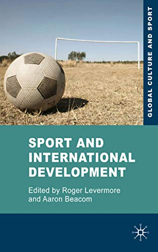 9780230542563: Sport and International Development (Global Culture and Sport Series)