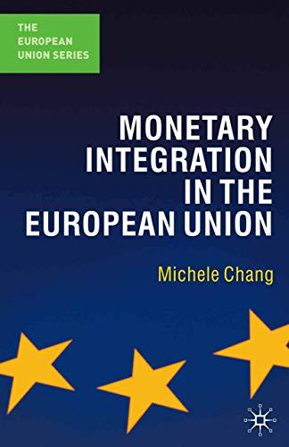 9780230542853: Monetary Integration in the European Union (The European Union Series)
