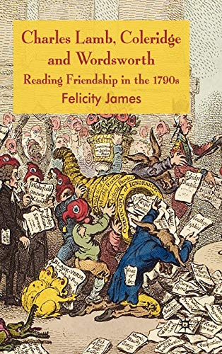 9780230545243: Charles Lamb, Coleridge and Wordsworth: Reading Friendship in the 1790s