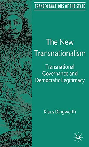 9780230545274: The New Transnationalism: Transnational Governance and Democratic Legitimacy: Private Transnational Governance and Its Democratic Legitimacy (Transformations of the State)