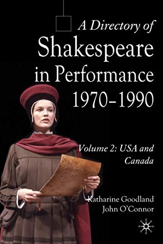 A Directory of Shakespeare in Performance 1970-1990: Volume 2, USA and Canada (0230546773) by J. O'Connor; K. Goodland