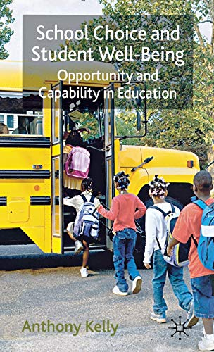 School Choice And Student Well-Being: Opportunity And Capability In Education