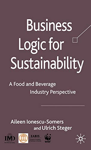 9780230551312: Business Logic for Sustainability: A Food and Beverage Industry Perspective