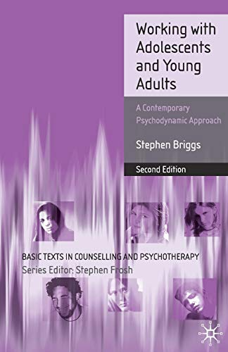 9780230551411: Working With Adolescents and Young Adults: A Contemporary Psychodynamic Approach (Basic Texts in Counselling and Psychotherapy)