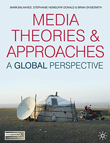 9780230551626: Media Theories and Approaches: A Global Perspective