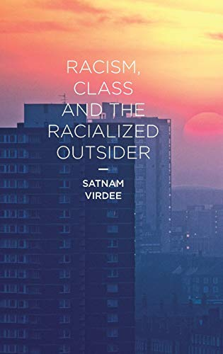 9780230551633: Racism, Class and the Racialized Outsider