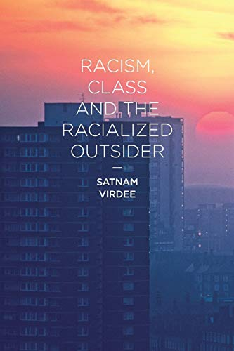 9780230551640: Racism, Class and the Racialized Outsider