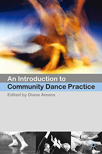 9780230551695: An Introduction to Community Dance Practice