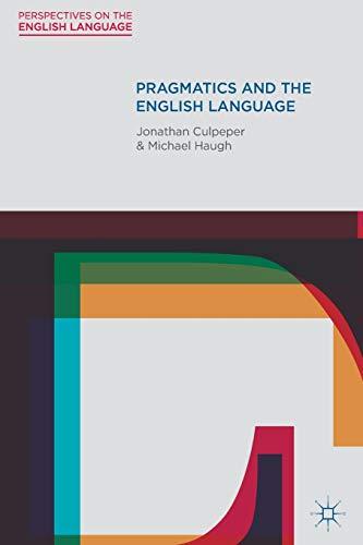 9780230551732: Pragmatics and the English Language (Perspectives on the English Language)