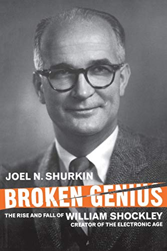 9780230551923: Broken Genius: The Rise and Fall of William Shockley, Creator of the Electronic Age