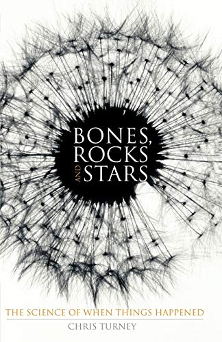 9780230551947: Bones, Rocks and Stars: The Science of When Things Happened (Macmillan Science)