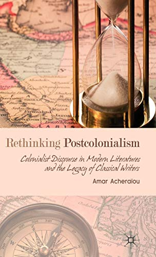 9780230552050: Rethinking Postcolonialism: Colonialist Discourse in Modern Literatures and the Legacy of Classical Writers