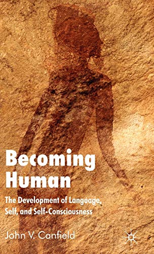 9780230552937: Becoming Human: The Development of Language, Self and Self-Consciousness