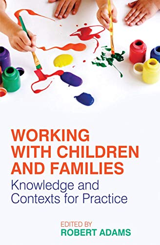 9780230553071: Working with Children and Families: Knowledge and Contexts for Practice