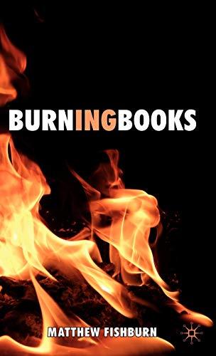 Burning Books: Fishburn, Matthew