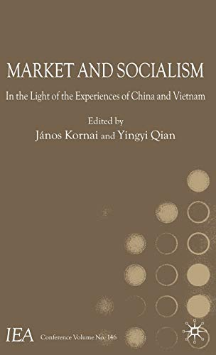 Market and Socialism: In the Light of the Experiences of China and Vietnam (International Economic ...