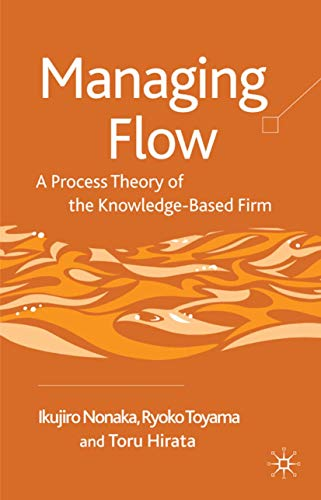 9780230553767: Managing Flow: A Process Theory of the Knowledge-Based Firm
