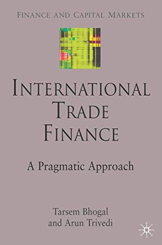 9780230553781: International Trade Finance: A Pragmatic Approach (Finance and Capital Markets Series)