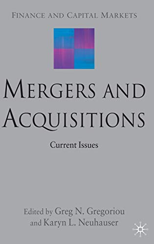 Mergers and Acquisitions Current Issues Finance and Capital Markets: Greg N. Gregoriou