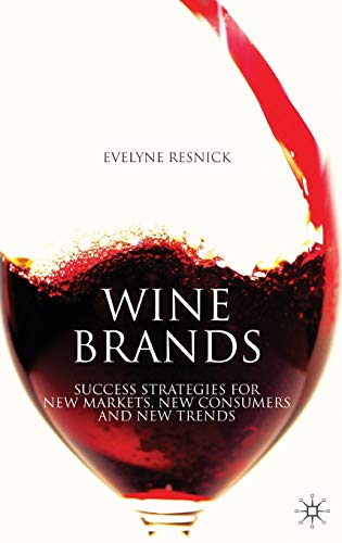 9780230554030: Wine Brands: Success Strategies for New Markets, New Consumers and New Trends