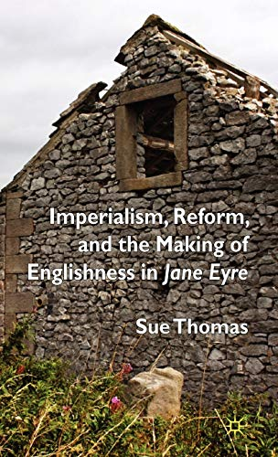 9780230554252: Imperialism, Reform and the Making of Englishness in Jane Eyre