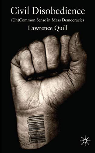 9780230555051: Civil Disobedience: (Un)Common Sense in Mass Democracies