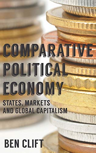 9780230555167: Comparative Political Economy: States, Markets and Global Capitalism