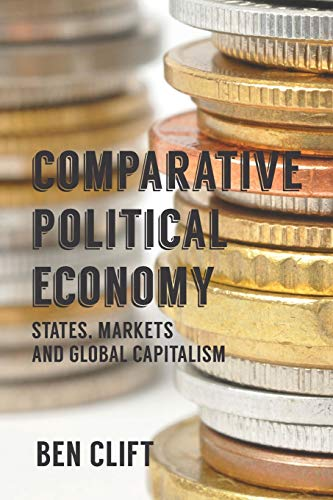 9780230555174: Comparative Political Economy: States, Markets and Global Capitalism