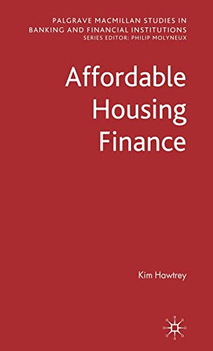 9780230555181: Affordable Housing Finance (Palgrave Macmillan Studies in Banking and Financial Institutions)