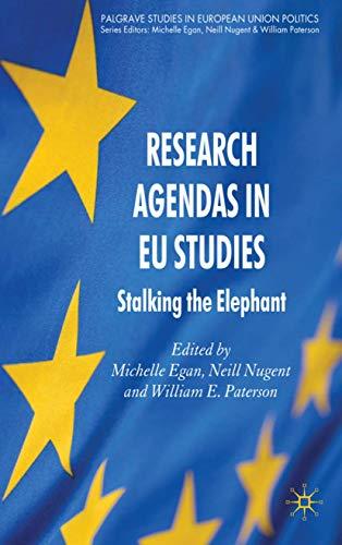 9780230555242: Research Agendas in EU Studies: Stalking the Elephant (Palgrave Studies in European Union Politics)